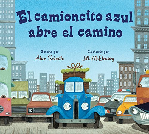 - El camioncito azul abre el camino (Little Blue Truck Leads the Way Spanish board book) (Spanish Edition)