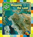 img - for Mapping the Land (Young Explorer: First Guide to Maps) book / textbook / text book