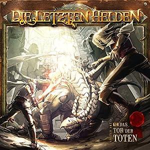 Das Tor der Toten (Die letzten Helden 6) Hörspiel