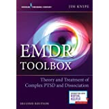 EMDR Toolbox: Theory and Treatment of Complex PTSD and Dissociation: Theory and Treatment of Complex PTSD and Dissociation (S