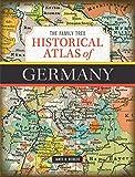 The Family Tree Historical Atlas of Germany