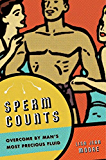 Sperm Counts: Overcome by Man's Most Precious Fluid (Intersections)