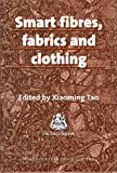 img - for Smart Fibres, Fabrics and Clothing: Fundamentals and Applications (Woodhead Publishing Series in Textiles) book / textbook / text book