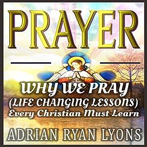 Prayer: Why We Pray Audiobook