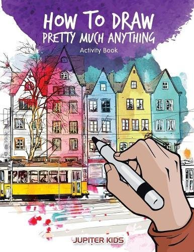 Download How to Draw Pretty Much Anything Activity Book pdf epub