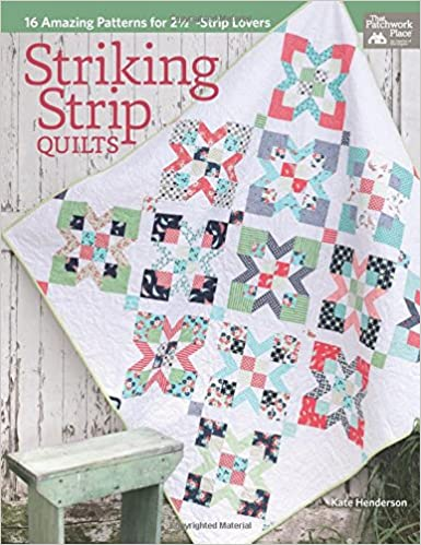 Striking Strip Quilts 16 Amazing Patterns For 2 12 Strip Lovers