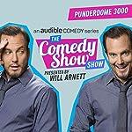 Ep. 4: Punderdome 3000 (The Comedy Show Show) | Will Arnett,Fred Firestone,Jo Firestone,Maeve Higgins,Jon Ronson