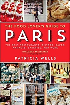 Book The Food Lover's Guide to Paris by Patricia Wells (2014)