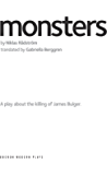 Monsters: A play about the killing of James Bulger. (Oberon Modern Plays)
