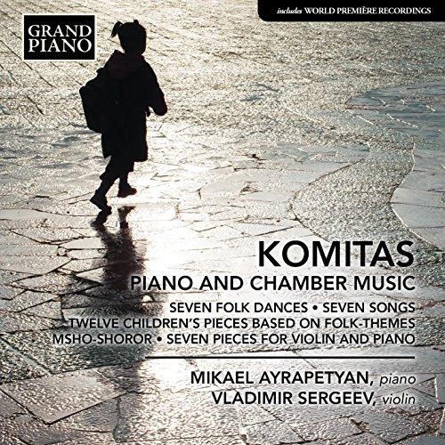 Komitas: Piano & Chamber Music