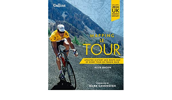 Mapping le tour the unofficial history of all 100 tour de france mapping le tour the unofficial history of all 100 tour de france races ebook ellis bacon cavendish amazon kindle store fandeluxe Ebook collections