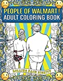 People of Walmart.com Adult Coloring Book: Rolling Back Dignity (OFFICIAL People of Walmart Coloring Books): more info