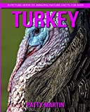 Turkey: A Picture Book of Amazing Nature Facts for Kids