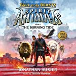 The Burning Tide: Spirit Animals: Fall of the Beasts, Book 4 | Jonathan Auxier
