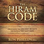 The Hiram Code: Discovering the Ancient Secrets for Favor in the Last Days | Ron Phillips