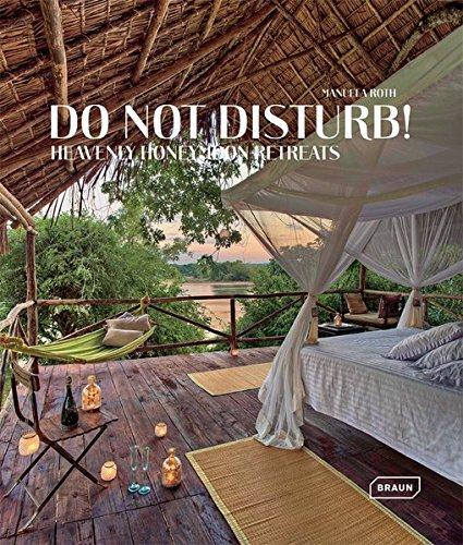 Do Not Disturb!: Heavenly Honeymoon Retreats