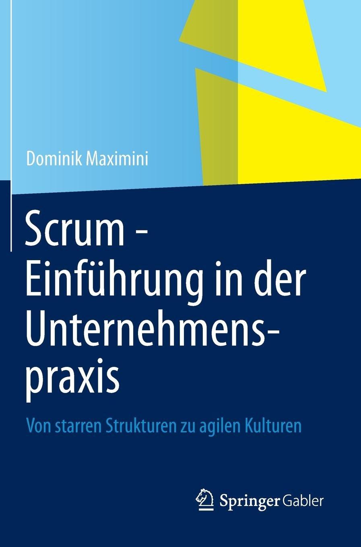 Download Scrum - Einführung in der Unternehmenspraxis: Von starren Strukturen zu agilen Kulturen (German Edition) pdf epub