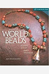 Beading with World Beads: Beautiful Jewelry, Simple Techniques (Lark Jewelry Books) Hardcover