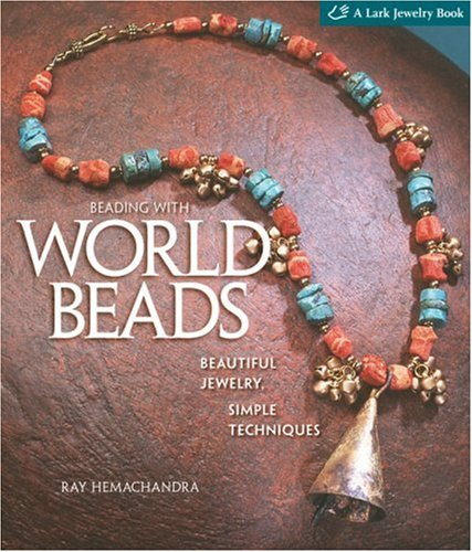 Download Beading with World Beads: Beautiful Jewelry, Simple Techniques (Lark Jewelry Books) pdf epub