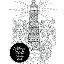 Lighthouses Adult Coloring Book: Large Stress Relieving, Relaxing Coloring Book For Grownups, Men, & Women. Easy, Moderate & Intricate One Sided Designs & Patterns For Leisure & Relaxation.