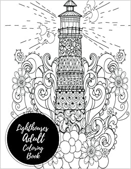Amazon Lighthouses Adult Coloring Book Large Stress Relieving Relaxing For Grownups Men Women Easy Moderate Intricate One Sided