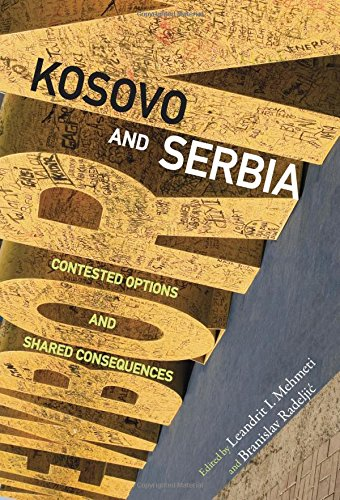 Kosovo and Serbia: Contested Options and Shared Consequences (Russian and East European Studies)