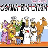 Tall Tales of Osama Bin Laden by Osama (2004-01-01)