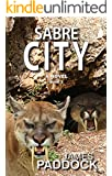 Sabre City (Sabre-toothed Cat Trilogy Book 2)