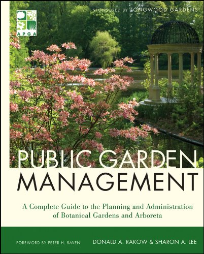 - Public Garden Management: A Complete Guide to the Planning and Administration of Botanical Gardens and Arboreta
