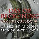 Day of Reckoning: Vampire Origins, Book 5 | AJ Cooper