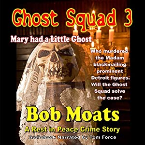 Ghost Squad 3, Mary Had a Little Ghost Audiobook