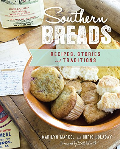Southern Breads: Recipes, Stories and Traditions (American Palate) by [Markel, Marilyn, Holaday, Chris]