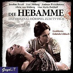 Die Hebamme 1: Das Original-Hörspiel zum Film