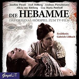 Die Hebamme 1: Das Original-Hörspiel zum Film Hörspiel