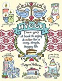 Hygge Adult Coloring Book: A Book to Enjoy & Color for a Cozy, Simple, Happy Life offers