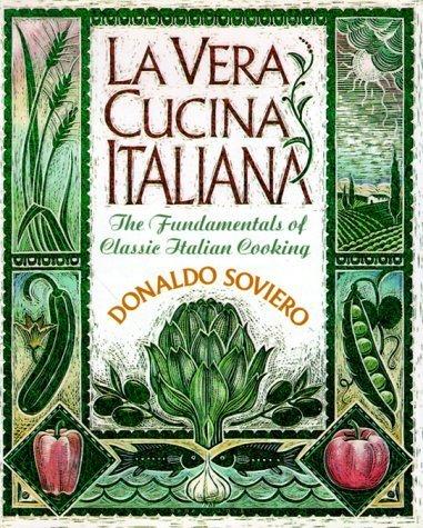 LA Vera Cucina Italiana: The Fundamentals of Exemplar Italian Cooking by Donaldo Soviero (1991-10-01)