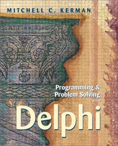 Programming and Problem Solving with Delphi by Mitchell C. Kerman (2001-07-07) by Addison Wesley