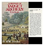 A History of Target Archery, E. G. Heath, 0498014347
