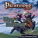 Pathfinder Tales: Shy Knives Audiobook by Sam Sykes Narrated by Khristine Hvam