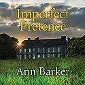 Imperfect Pretence Audiobook by Ann Barker Narrated by Karen Cass