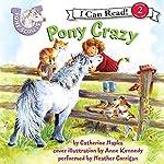 Pony Scouts: Pony Crazy | Catherine Hapka,Anne Kennedy