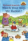 Richard Scarry's Watch Your Step, Mr. Rabbit!, Richard Scarry, 0679986502