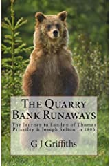 The Quarry Bank Runaways: The Journey to London of Thomas Priestley & Joseph Sefton in 1806 Kindle Edition