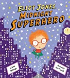 Eliot Jones Midnight Superhero, Anne Cottringer, 1589254163
