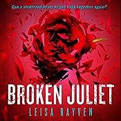 Broken Juliet | Leisa Rayven