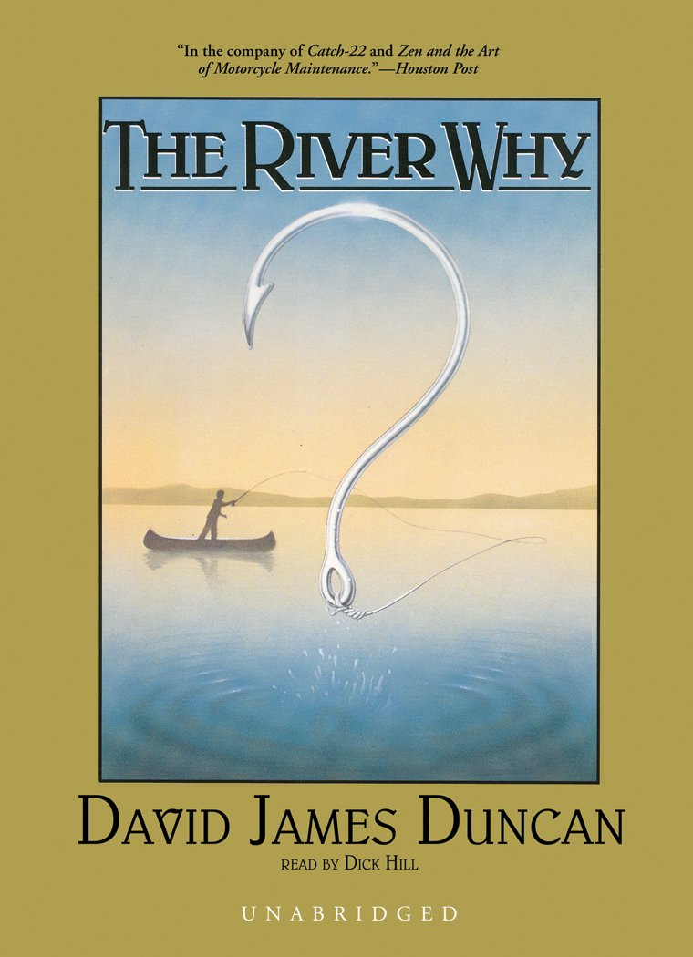 The River Why (library Edition): David James Duncan: 9780786168835:  Amazon: Books
