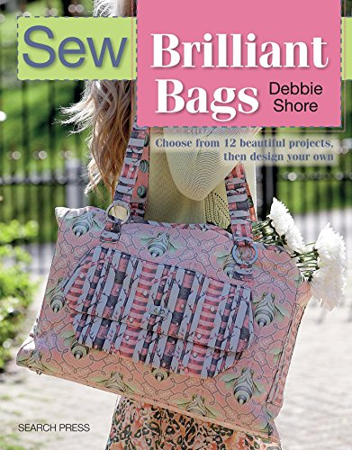 Bag Fabric Patterns (Sew Brilliant Bags: Choose from 12 beautiful projects, then design your own (SEW SERIES))