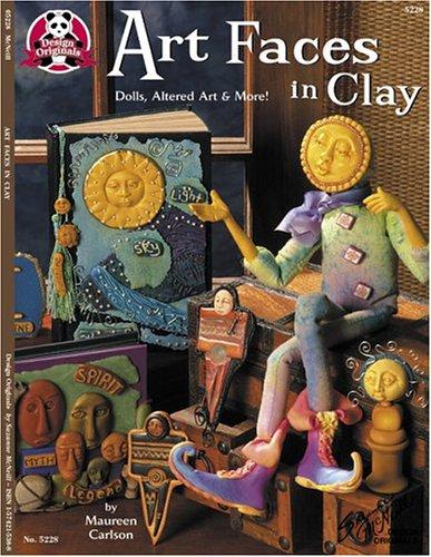 Art Faces In Clay: Dolls, Altered Art And More (Design Originals)