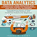 Data Analytics: Practical Data Analysis and Statistical Guide to Transform and Evolve Any Business Audiobook by Isaac D. Cody Narrated by Kevin Theis