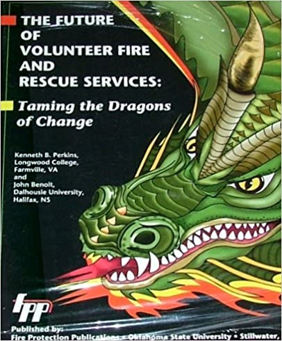 The Future of Volunteer Fire and Rescue Services: Taming the Dragons
